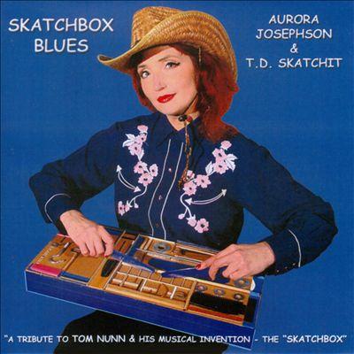 "Skatchbox Blues: A Tribute To Tom Nunn & His Musical Invention - The ""Skatchbox"""