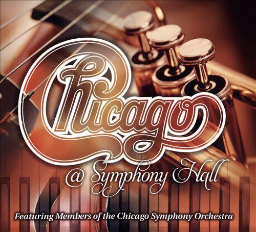 Chicago @ Symphony Hall