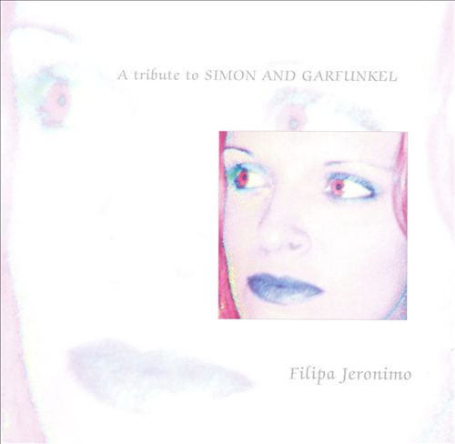 Filipa Jeronimo: Tribute to Simon and Garfunkel