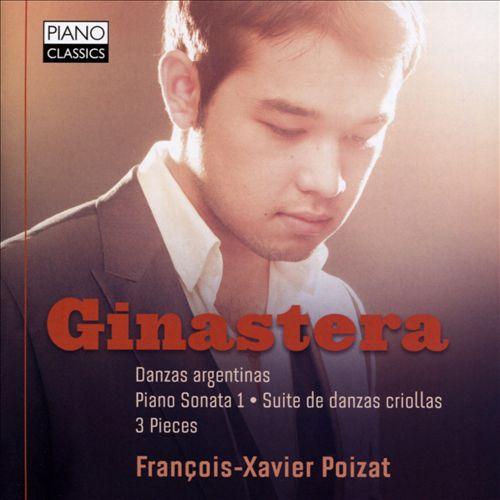 Ginastera: Danzas argentinas; Piano Sonata 1; Suite de danzas criollas; 3 Pieces
