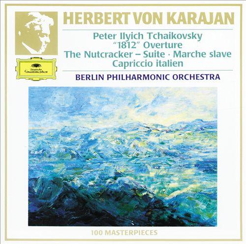 "Tchaikovsky: Ouverture solennelle ""1812""; Nußknacker-Suite; Slawischer Marsch; Capriccio Italien"