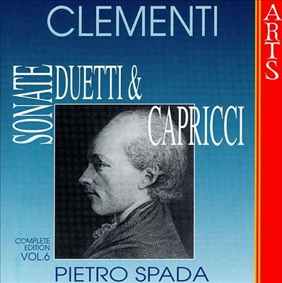 Clementi: Sonate, Duetti & Capricci, Vol. 6