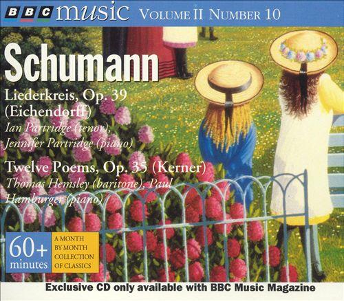 Schumann: Liederkreis, Op. 39; Twelve Poems, Op. 35
