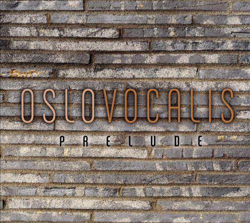 Oslo Vocalis: Prelude