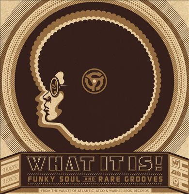 What It is! Funky Soul and Rare Grooves: 1967-1977