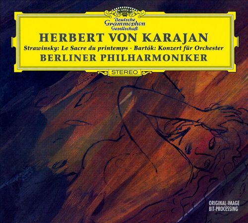 Stravinsky: Le Sacre du printemps; Bartók: Konzert für Orchester
