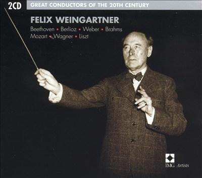 Felix Weingartner Conducts Beethoven, Berlioz, Weber