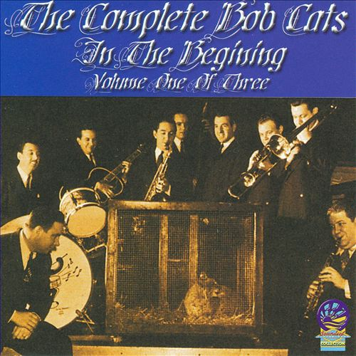 The Complete Bob Cats, Vol. 1: In the Beginning