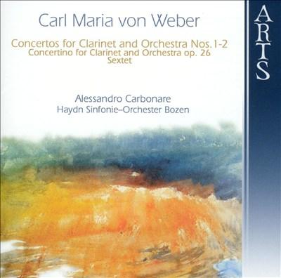 Carl Maria von Weber: Concertos for Clarinet and Orchestra Nos. 1-2; etc.