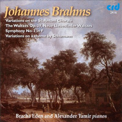 Brahms: Variations on the St. Antoni Chorale; Waltzes, Op. 39; Symphony No. 3