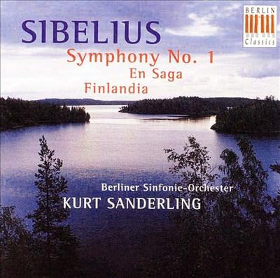 Sibelius: Symphony No. 1; En Saga; Finlandia