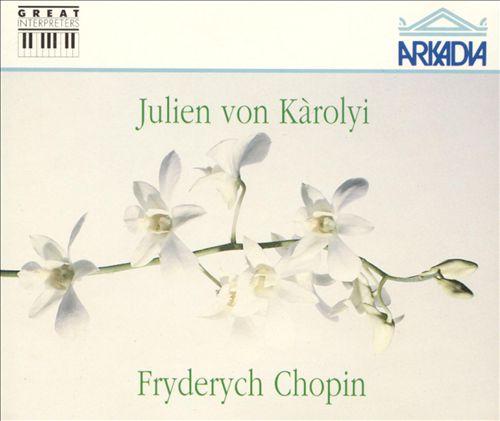 Julien von Kàrolyi Plays Chopin