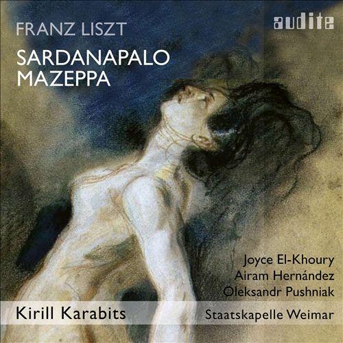 Franz Liszt: Sardanapalo; Mazeppa
