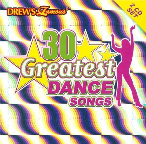 Drew's Famous 30 Greatest Dance Songs
