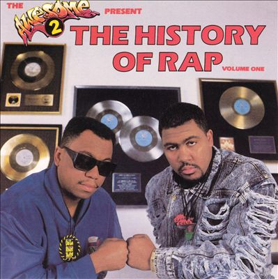 The Awesome 2 Present: The History of Rap, Vol. 1