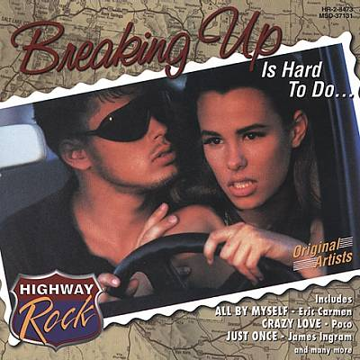 Highway Rock: Breaking up Is Hard to Do