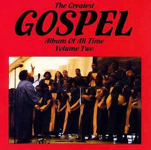 The Greatest Gospel Album of All Time, Vol. 2
