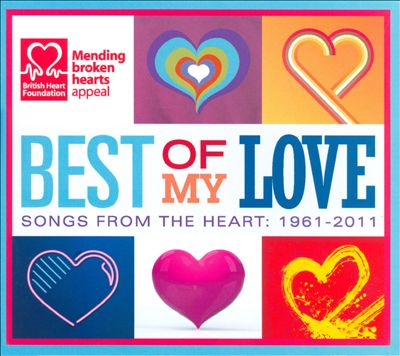 Best Of My Love (Songs From The Heart 1961-2011)