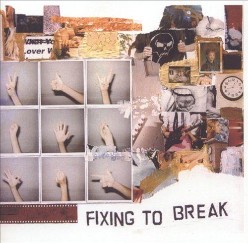Fixing to Break