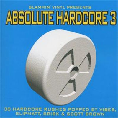Slammin' Vinyl Presents Absolute Hardcore, Vol. 3