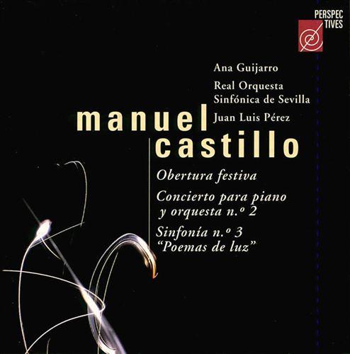 """Manuel Castillo: Obertura festiva; Concierto para piano y orquesta No. 2; Sinfonia No. 3 """"Poemas de luz"""""""