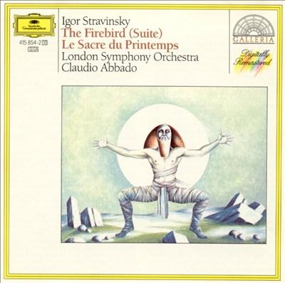 Stravinsky: The Firebird (Suite); Le Sacre du Printemps