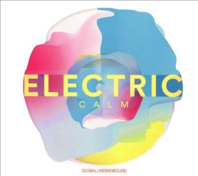 Global Underground: Electric Calm, Vol. 7