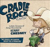 Cradle Rock: Lullaby Versions of Songs Recorded By Kenny Chesney