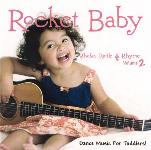 Rocket Baby: Shake, Rattle and Rhyme, Vol. 2