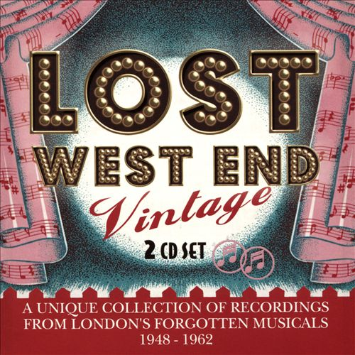 Lost West End Vintage: London's Forgotten Musicals 1948-1962