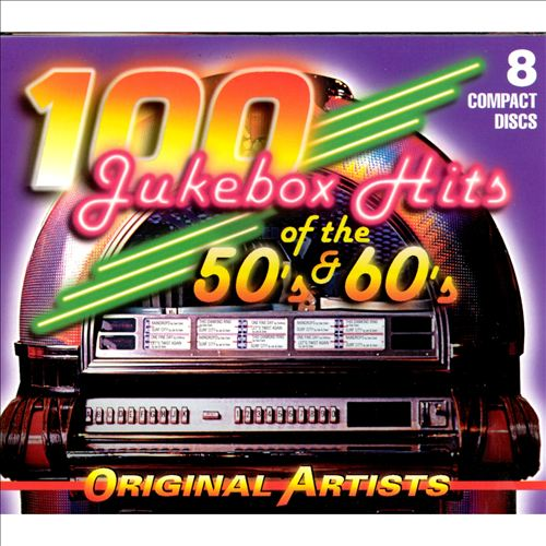 100 Jukebox Hits: 50's & 60's