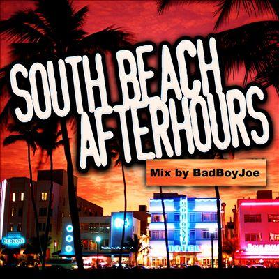 South Beach Afterhours Mix By Bad Boy Joe