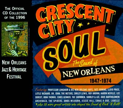 Crescent City Soul: The Sound of New Orleans