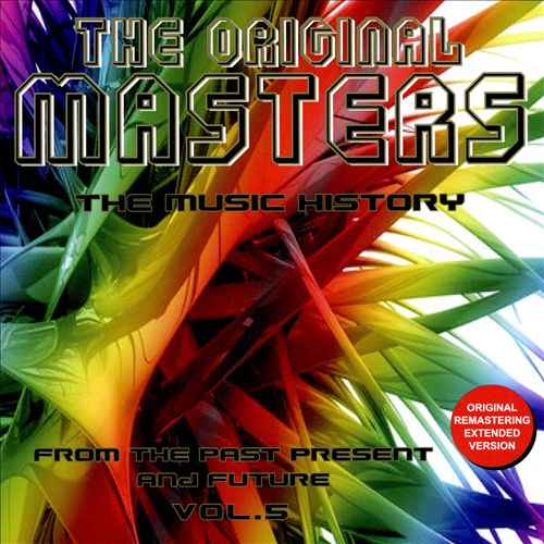The Original Masters: The Music History - From the Past Present and Future, Vol. 5