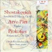 Shostakovich: Cello Sonata; Pärt: Fratres; Prokofiev: Cello Soanta