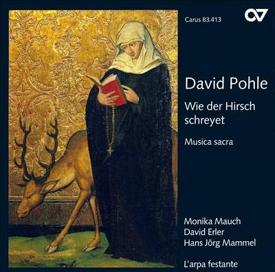 David Pohle: Wie der Hirsch schreyet; Musica sacra