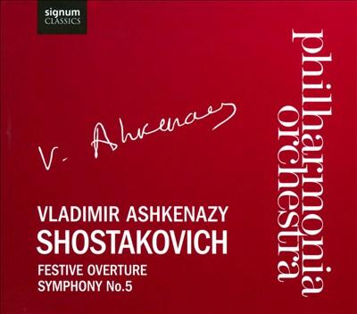 Shostakovich: Festive Overture; Symphony No. 5