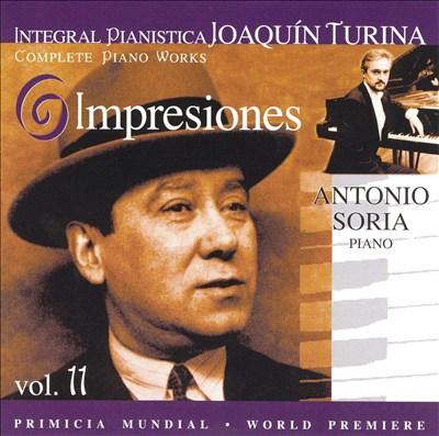Joaquín Turina Complete Piano Works, Vol. 11: Impresiones
