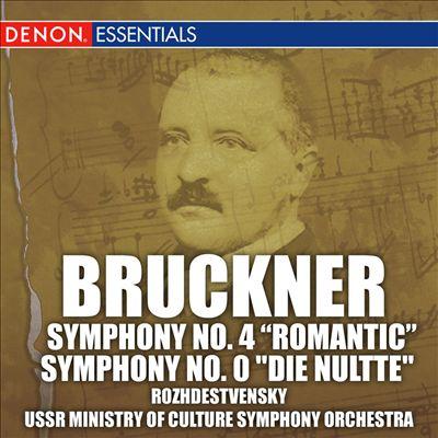 """Bruckner: Symphonies No. 4 """"Romantic"""" & No. 0 """"Die Nultte"""""""