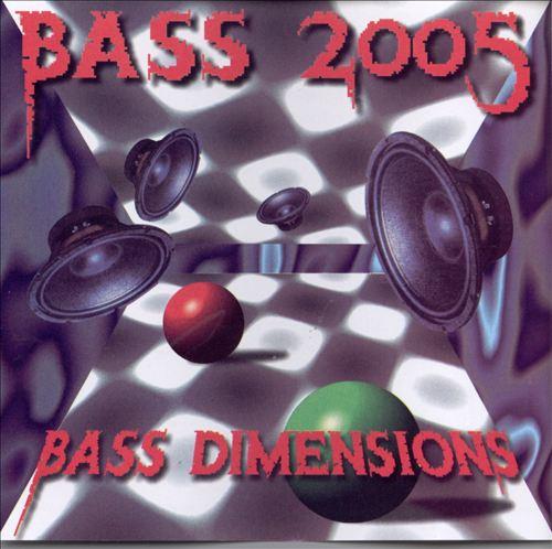 Bass Dimensions: Bass 2005