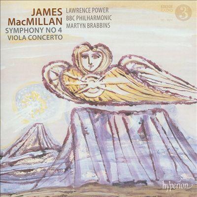 MacMillan: Symphony No 4; Viola Concerto