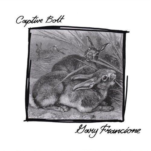 Gary Francione/Captive Bolt [Split Single]