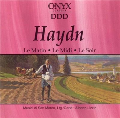 Haydn: Le Matin; Le Midi; Le Soir