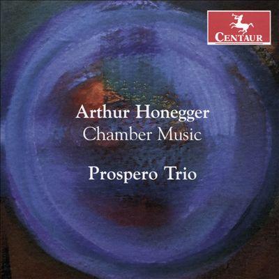 Arthur Honegger: Chamber Music