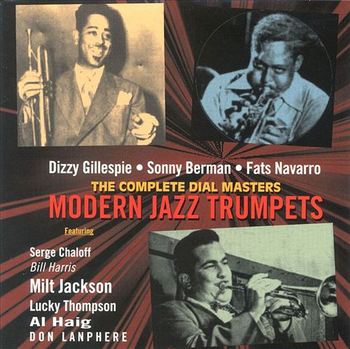 Complete Dial Masters: Modern Jazz Trumpets
