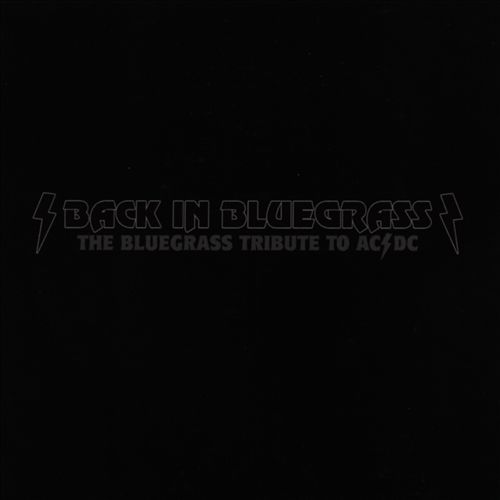 Back in Bluegrass: The Bluegrass Tribute AC/DC
