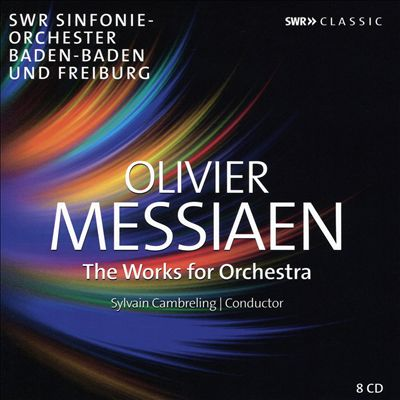 Olivier Messiaen: The Works for Orchestra