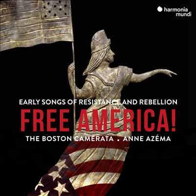 Free America!: Early Song of Resistance and Rebellion