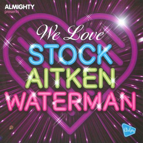 We Love Stock, Aitken, & Waterman