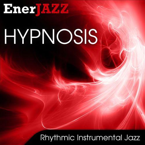 Ener-Jazz: Hypnosis